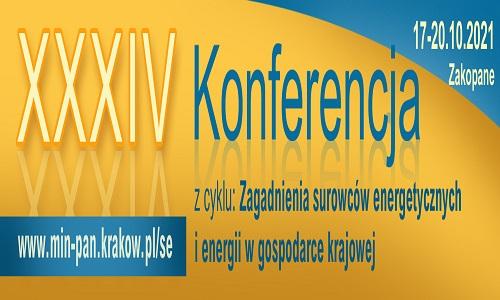 XXXIV Konferencja z cyklu: Zagadnienia Surowców Energetycznych i Energii  w Gospodarce Krajowej