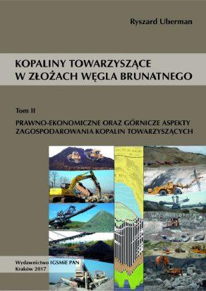 KOPALINY TOWARZYSZĄCE W ZŁOŻACH WĘGLA BRUNATNEGO Prawno-ekonomiczne oraz górnicze aspekty zagospodarowania kopalin towarzyszących – Tom II